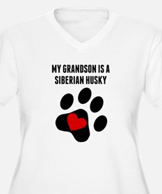 My Grandson Is A Siberian Husky Plus Size T-Shirt