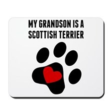 My Grandson Is A Scottish Terrier Mousepad