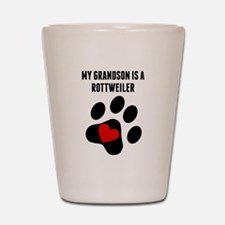 My Grandson Is A Rottweiler Shot Glass