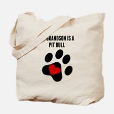 My Grandson Is A Pit Bull Tote Bag