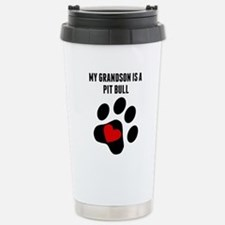 My Grandson Is A Pit Bull Travel Mug