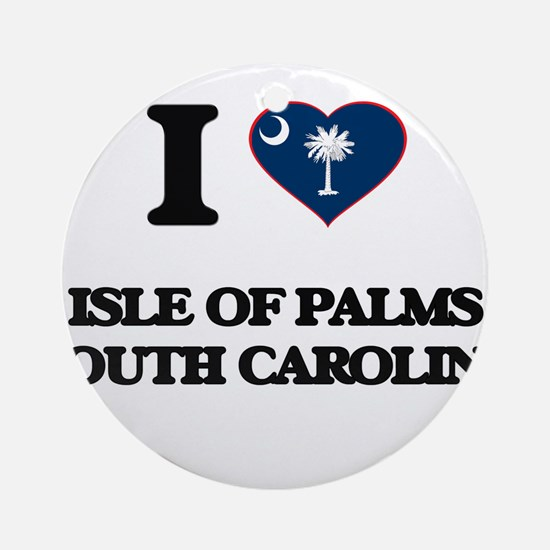 I love Isle Of Palms South Caroli Ornament (Round)