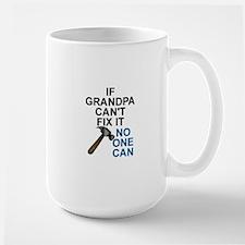 IF GRANDPA CAN'T FIT IT Mugs