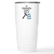 IF GRANDPA CAN'T FIT IT Travel Mug