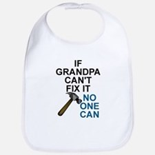IF GRANDPA CAN'T FIT IT Bib