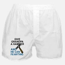 GIVE GRANDPA A HAMMER, AND HE CAN FIX Boxer Shorts