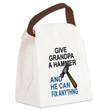 GIVE GRANDPA A HAMMER, AND HE CAN Canvas Lunch Bag