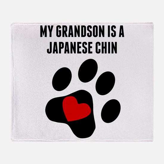 My Grandson Is A Japanese Chin Throw Blanket