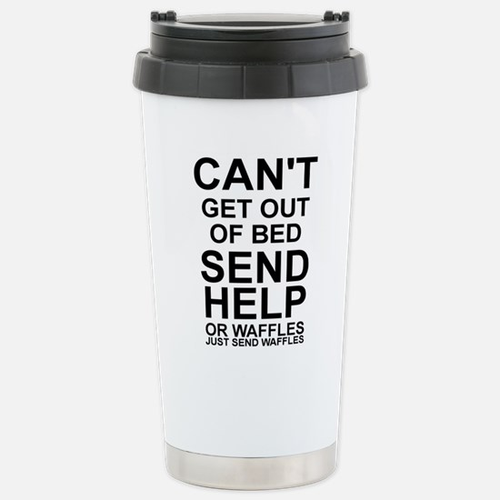 CAN'T GET OUT OF BED, S Stainless Steel Travel Mug