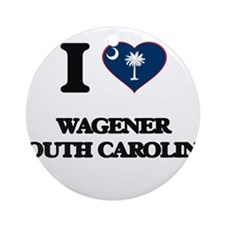 I love Wagener South Carolina Ornament (Round)