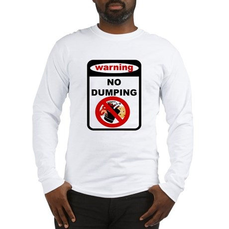 No Dumping Long Sleeve T-Shirt