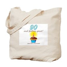 90 AND FEELING GREAT! Tote Bag
