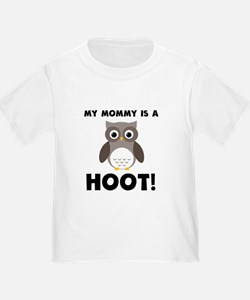 My Mommy Is A Hoot! T-Shirt