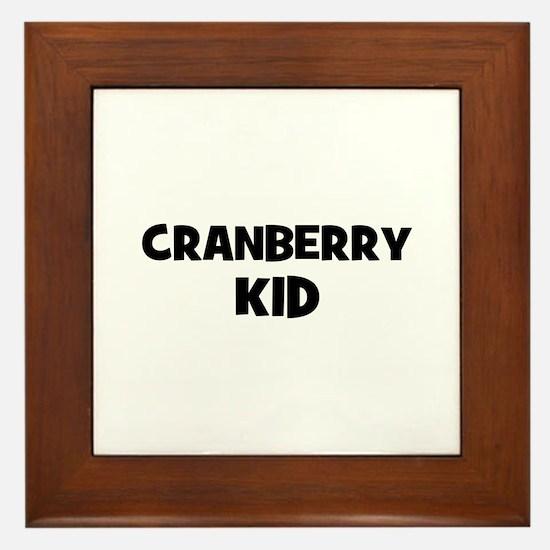 cranberry kid Framed Tile