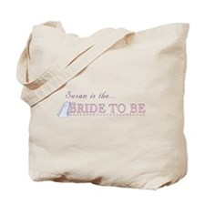 Susan is the Bride to Be Tote Bag