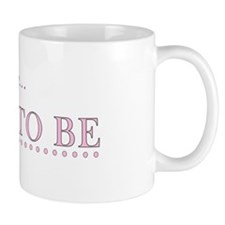 Sharon is the Bride to Be Mug