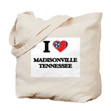I love Madisonville Tennessee Tote Bag