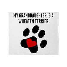 My Granddaughter Is A Wheaten Terrier Throw Blanke