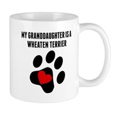 My Granddaughter Is A Wheaten Terrier Mugs