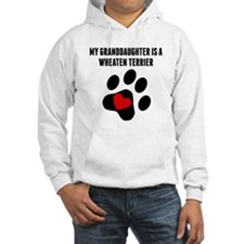 My Granddaughter Is A Wheaten Terrier Hoodie