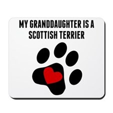My Granddaughter Is A Scottish Terrier Mousepad