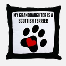 My Granddaughter Is A Scottish Terrier Throw Pillo