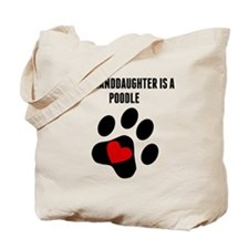 My Granddaughter Is A Poodle Tote Bag