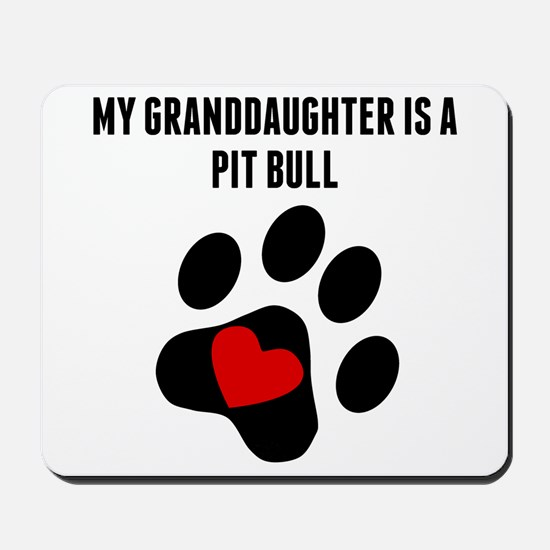 My Granddaughter Is A Pit Bull Mousepad