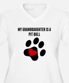 My Granddaughter Is A Pit Bull Plus Size T-Shirt
