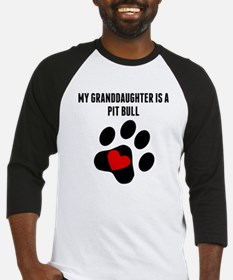 My Granddaughter Is A Pit Bull Baseball Jersey