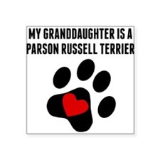My Granddaughter Is A Parson Russell Terrier Stick
