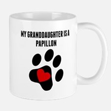 My Granddaughter Is A Papillon Mugs