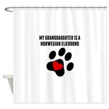 My Granddaughter Is A Norwegian Elkhound Shower Curtain