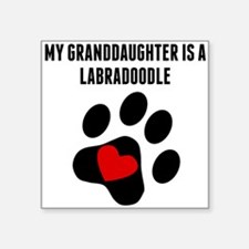 My Granddaughter Is A Labradoodle Sticker