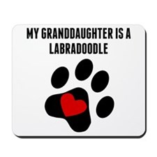 My Granddaughter Is A Labradoodle Mousepad
