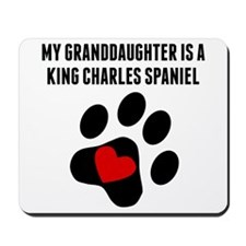 My Granddaughter Is A King Charles Spaniel Mousepa