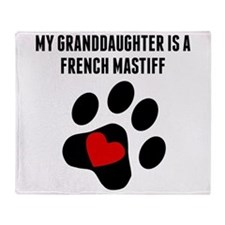 My Granddaughter Is A French Mastiff Throw Blanket