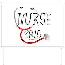 Nurse Graduate 2015 Stethoscope Yard Sign