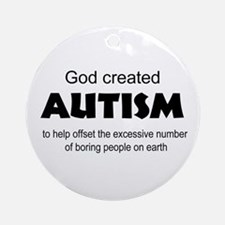 Autism offsets boredom Ornament (Round)