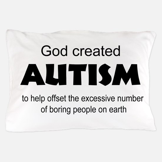 Autism offsets boredom Pillow Case