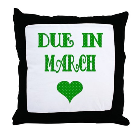 Due in March Throw Pillow