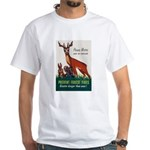 Prevent Forest Fires (Front) White T-Shirt