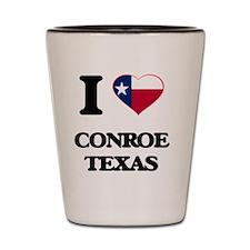 I love Conroe Texas Shot Glass