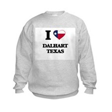 I love Dalhart Texas Sweatshirt