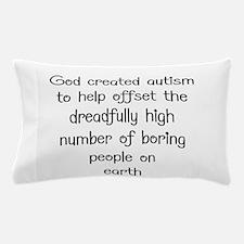 Autism has a purpose Pillow Case
