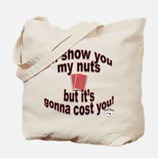 Nuts Cost You Tote Bag