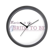 Marissa is the Bride to Be Wall Clock