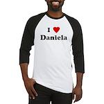 I Love Daniela Baseball Jersey