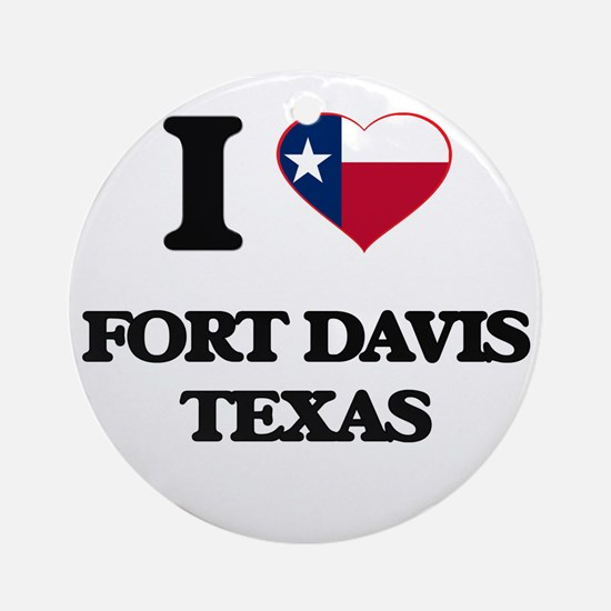I love Fort Davis Texas Ornament (Round)