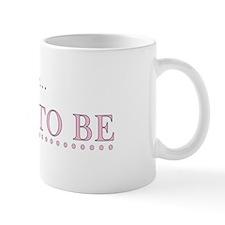 Lauren is the Bride to Be Mug